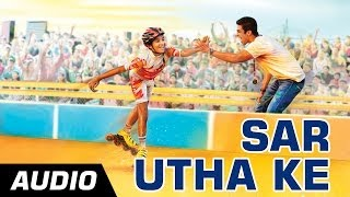 Sar Utha Ke - Hawaa Hawaai - Full Audio Song - ft Javed Ali