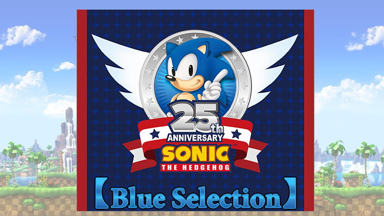 Download Sonic The Hedgehog 25th Anniversary FULL MEDLEY MIX (Part 1) 【Blue Selection】
