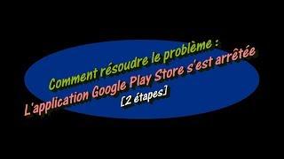Comment résoudre le problème : L'application Google Play Store s'est arrêtée
