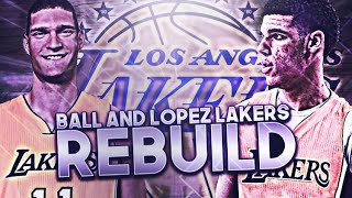 THE BALL ERA BEGINS!! LONZO BALL AND BROOK LOPEZ LAKERS REBUILD! NBA 2K17