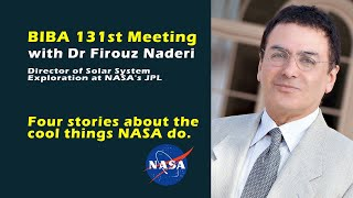 BIBA 131st Meeting with Dr Firouz Naderi Director of Solar System Exploration at NASA's JPL
