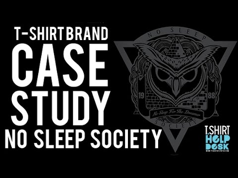 Case Study: No Sleep Society