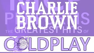 Video Charlie Brown - Coldplay [cover by Molotov Cocktail Piano] download MP3, 3GP, MP4, WEBM, AVI, FLV Februari 2018