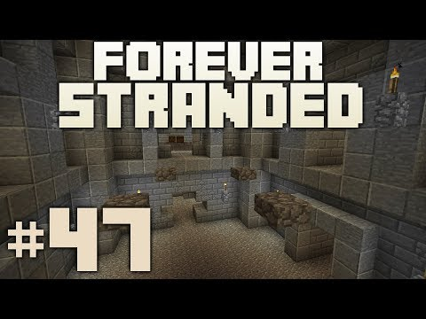 Minecraft- Forever Stranded [47] Dungeon Crawling!