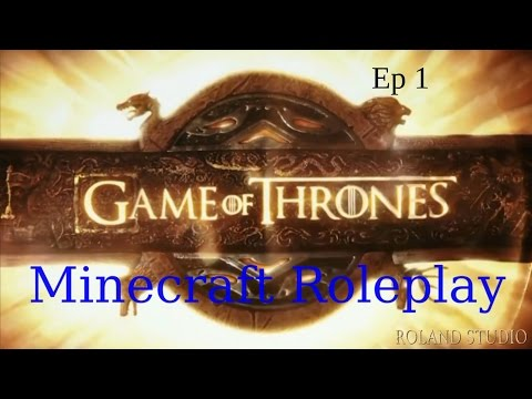 Game Of Thrones - A Minecraft Roleplay - Ep 1 - The Game Begins