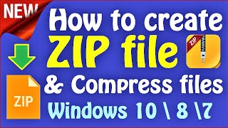 How to Create a ZIP file Windows 10 \ 8 \ 7 | How to compress big files | Create ZIP File Windows PC