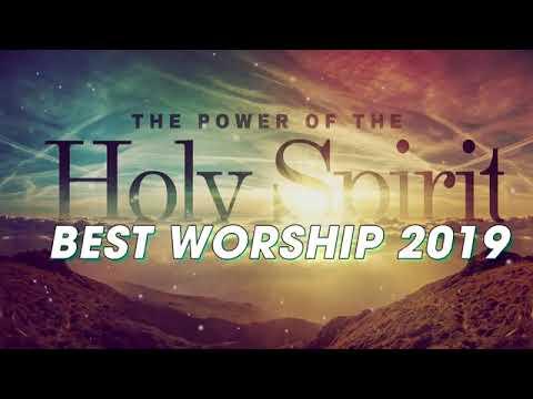 Top 100 Praise & Worship Songs 2019 - Best Worship Songs 2019 - Holy Spirit