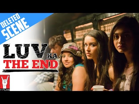 Deleted Scenes: Luv Ka The End | Shraddha Kapoor | Taaha Shah