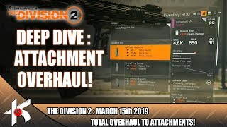 The Division 2 DEEP DIVE #2 : ATTACHMENT OVERHAUL