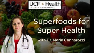 UCF Health: Superfoods For Super Health