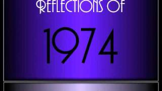 Reflections Of 1974 ♫ ♫  [65 Songs]