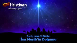 İsa Mesih'in Doğumu - Sesli İncil, Luka 2.Bölüm