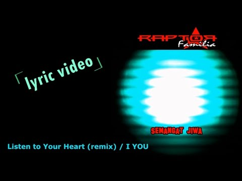RAPTORfamilia - Listen to Your Heart (remix) / I You (Official Lyric Video)