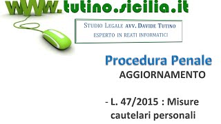 Procedura penale: video lezione n.18: Aggiornamento l. 47/2015