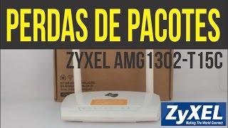 ZyXEL AMG 1302 - Perdas de Pacotes - Variação de Ping - Quedas de conexão no velox - Oi Velox