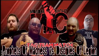 Prophets Of Madness vs. Disciples Of Legion (Monday Night Mic)