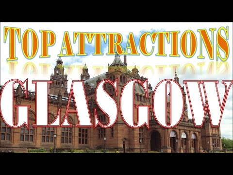 Visit Glasgow, Scotland: Things to do in Glasgow - The Second City of the Empire
