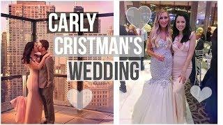 CARLY CRISTMAN&#39S WEDDING! #MARRYCRISTMAN