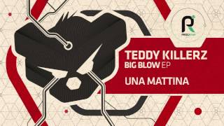 Teddy Killerz - Una Mattina