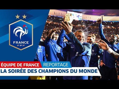Equipe de France : L'inoubliable soirée des Champions du Monde I FFF 2018