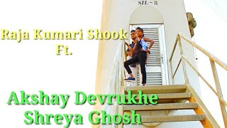 Shook Raja Kumari Dance Choreography By Akshay Devrukhe With Shreya Ghosh Video By Shubham Sawant