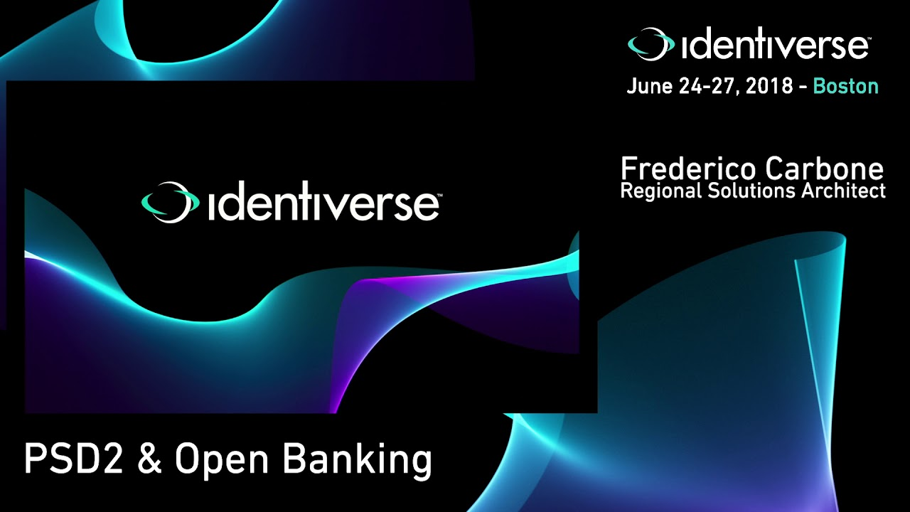 6/26 Ping Identity MasterClass: PSD2 and Open Banking with Ping Identity     | Identiverse 2018