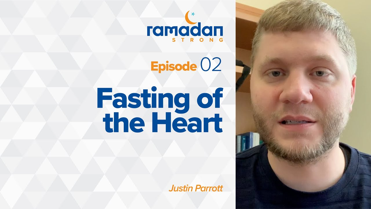 Day 11: Fasting of the Heart  Ramadan Strong