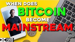 When Does Bitcoin Become Mainstream