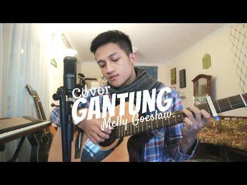 GANTUNG - MELLY GOESLAW ( COVER BY ALDHI )