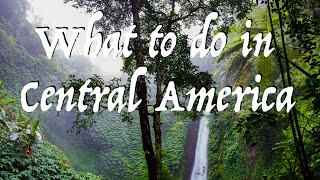 Things to do in Central America [Season 1 - Travel Costa Rica, Panama & Nicaragua]