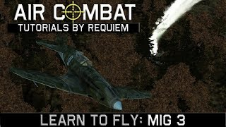 Learn to fly the MiG -3 (Series 24)