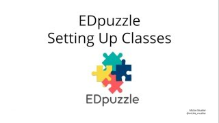 Setting Up Classes in EDpuzzle