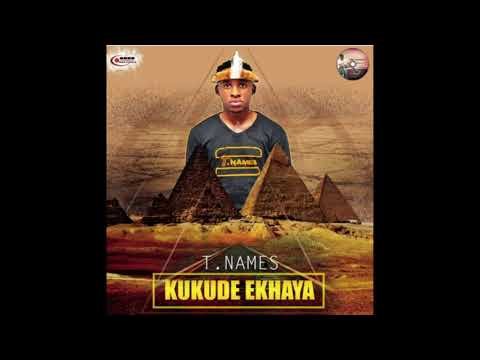 T.Names - Kukude Ekhaya (Official Audio)