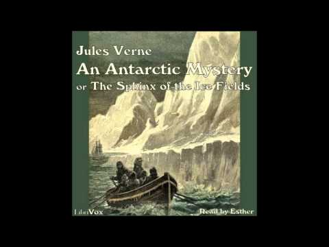 An Antarctic Mystery, or The Sphinx of the Ice Fields (FULL Audiobook)