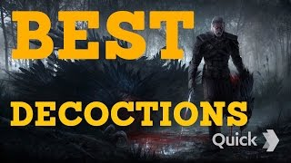 The Witcher 3 - BEST DECOCTIONS!