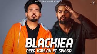 Blackiea - Deep Kahlon Ft. Singga (Original Song) Yamraj   New Latest Punjabi Song 2019