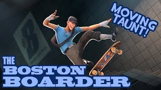 The Boston Boarder! [Taunt]