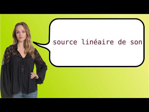 How to say 'linear source of sound' in French?
