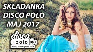 Składanka Disco Polo - Maj 2017 **HITY DISCO POLO**  (Disco-Polo.info)