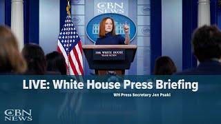 LIVE: WH Press Secretary Jen Psaki Briefs Nation — May 12, 2021 | CBN News