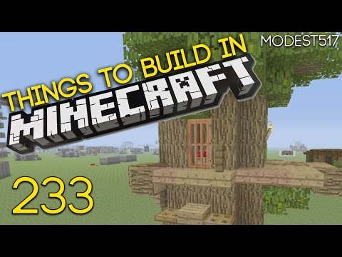 Things to build in Minecraft Xbox One/360 Edition EP. 233. Treehouse.