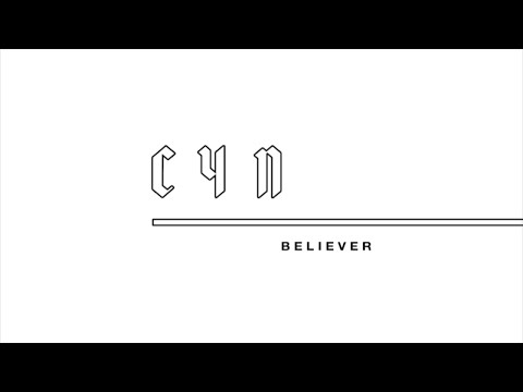 CYN - Believer (Audio)