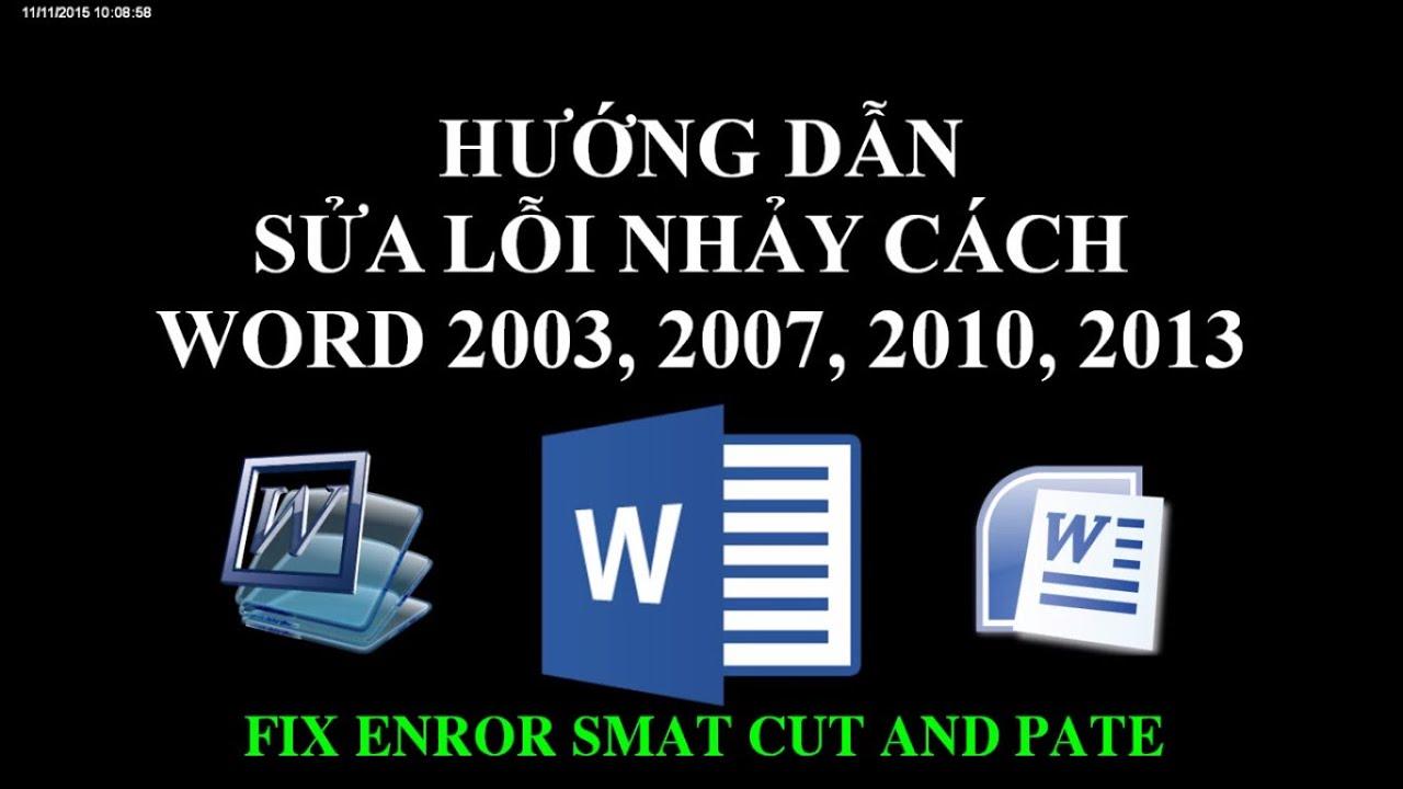 Sửa lỗi nhảy cách chữ trong Word 2003, 2007, 2010, 2013, 2016, 2019