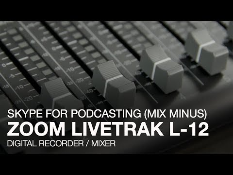 Zoom LiveTrak L-12: Skype for Podcasting (Mix Minus)