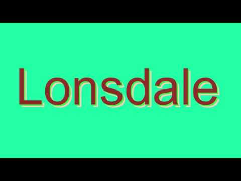 How to Pronounce Lonsdale