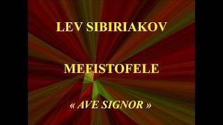 Lev Sibiriakov   Mefistofele   Ave Signor