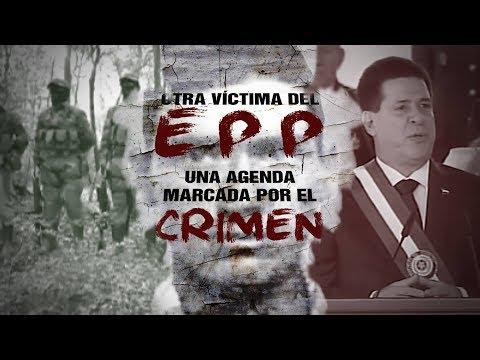 Otra víctima del (EPP), una agenda marcada por el crimen organizado