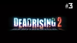 Twitch Livestream | Dead Rising 2 Part 3 (FINAL) [Xbox One]