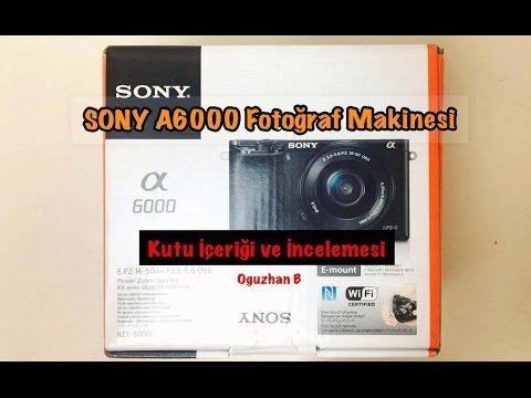 Sony A6000 | Unboxing and Review [TURKISH]
