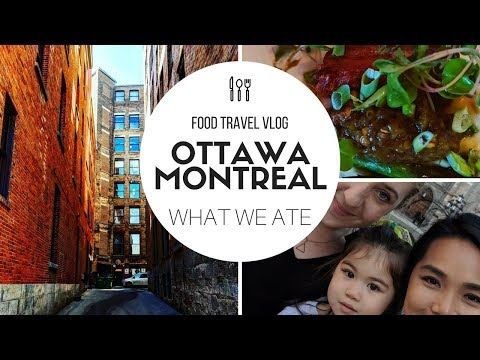 Food Travel Vlog | Ottawa And Montreal | Visit From A Special Friend